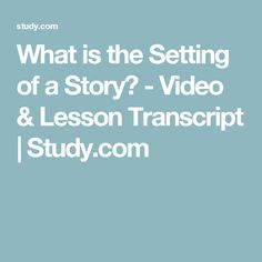 What is the Setting of a Story? - Video & Lesson Transcript | Study.com