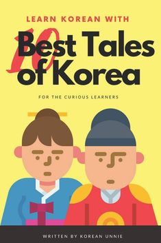 Learn Korean with 10 Best Tales of Korea (Learn Korean with Top 10 Best Tales of Korea) Brian Greene, Barbara Delinsky, Christiane Northrup, Korean English, Learn Another Language, Korean Language Learning, Korean People, Learn Korean, English Translation