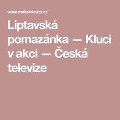 Liptavská pomazánka — Kluci v akci — Česká televize