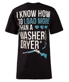 Cute n' Country Women's I Know How To Load More Than a Washer and Dryer Shirt, http://www.amazon.com/dp/B00PBFEAX2/ref=cm_sw_r_pi_awdm_.vLxwb0QK2KKK