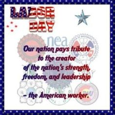 Our nation pays tribute to the creator of the nation's strength, freedom , and leadership - That is- the American Worker Labor Day Quotes, Labor Day Holiday, Church Bulletin Boards, Quotes Thoughts, Happy Labor Day, Happy Memorial Day, School Parties, School Lunch, Beginning Of School