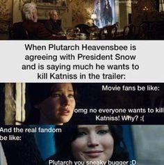 Plutarch is amazing Lmao! Read the books and learn the true story of the Hunger Games, Catching Fire, and Mockingjay. The Hunger Games, Hunger Games Humor, Hunger Games Fandom, Hunger Games Catching Fire, Hunger Games Trilogy, Hunger Games Problems, Nerd Problems, Fangirl Problems, Katniss Everdeen