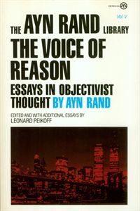 """In """"The Voice of Reason,"""" Ayn Rand addresses topics as varied as a """"fairness doctrine"""" for education, sexual psychology, and the values personified by Marilyn Monroe."""
