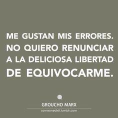 """""""El hombre no tiene control sobre su propio destino. Las mujeres de su vida lo hacen por él."""" Groucho Marx #Greatwordsofwisdom Own Quotes, Wisdom Quotes, Quotes To Live By, Best Quotes, Life Quotes, Groucho Marx, More Words, Great Words, Reflection Quotes"""