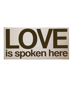 Take a look at this Cream & Brown 'Love is Spoken Here' Wall Art by Vinyl Crafts on #zulily today!