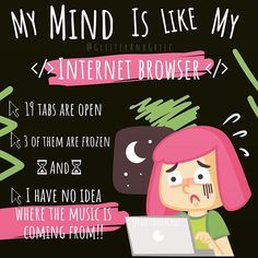 My mind is like my internet browser. tabs are open of them are frozen And I have no idea where the music is coming from! Mental Health Quotes, My Mind, What Is Like, My Father, Instagram Accounts, Grief, Me Quotes, Mindfulness, Frozen