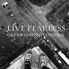 Live Fearless! #gpunltd