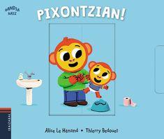 Pixontzian! | Ibaizabal | ISBN: 978-84-9106-466-4 | Krokodilo, kanguru, tximino, hartz eta katu txikiek pixoihala kentzen hasi behar dute, pixontzia erabiltzen hasteko. Pixontzia erabiltzen ere ikasten delako.