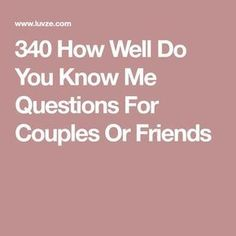 340 How Well Do You Know Me Questions For Couples Or Friends Using questions for couples may help save a dwindling relationship before it's too late.Using questions for couples can help save a dwindling relationship before it's too late. Couple Quiz Questions, Best Friend Questions, Truth Or Truth Questions, Questions To Get To Know Someone, Would You Rather Questions, Fun Questions To Ask, Funny Questions, Getting To Know Someone, Do You Know Me