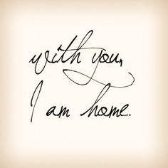 Love Quotes For Wedding Quotation Image Quotes Of The Day Life Quote Your My Home Without You I Feel Lost When I Am With You You Make Me