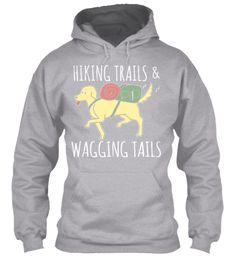 Hiking Trails &  Wagging Tails Sport Grey T-Shirt Front