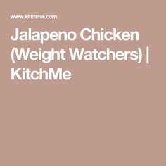 Jalapeno Chicken (Weight Watchers) | KitchMe