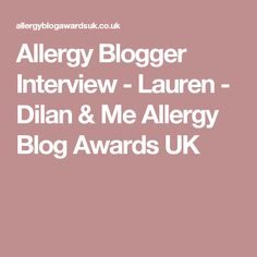 Allergy Blogger Interview - Lauren - Dilan & Me Allergy Blog Awards UK