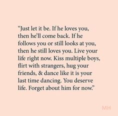 57 Ideas quotes for him feelings thoughts happy for 2019 Now Quotes, True Quotes, Words Quotes, Quotes To Live By, Motivational Quotes, Inspirational Quotes, Sayings, Forget Him Quotes, Qoutes