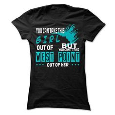 Awesome Tee You cant take West Point out of this girl... West Point Special Shirt ! Tees