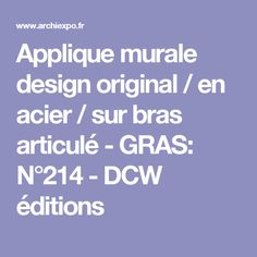 Applique murale design original / en acier / sur bras articulé - GRAS: N°214 - DCW éditions Dcw Editions, Contemporary Wall Lights, Steel, Arms