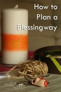 How to Plan a Blessingway,  Blessingway Guide, Basics of a Blessingway