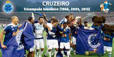 Tricampeão brasileiro - Cruzeiro Tricampeao  1966, 2003, 2013