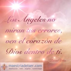 #ángeles #errores #maestriadelser #corazón #dios #doreenvirtue #mensajedelosángeles