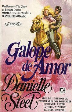 Meus Romances Blog: Galope De Amor - Danielle Steel