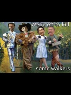 We're off to kill some walkers!