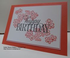Birthday Card made with Stampin' Up!'s Birthday Blossoms Stamp Set and Happy Birthday, Everyone Hostess Stamp Set.  For details go to my, Monday, June 29, 2015, blog at http://kmaurer.stampinup.net