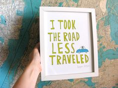 I Took the Road Less Traveled 8x10 Typography Inspirational Quote Print. $30.00, via Etsy.
