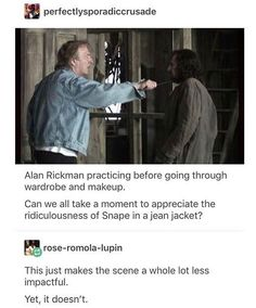 Snape in a jean jacket 🤣 - Harry potter - Harry Potter Puns, Harry Potter Marauders, Harry Potter Universal, Harry Potter World, Harry Potter Hogwarts, Draco, Severus Snape, No Muggles, Yer A Wizard Harry