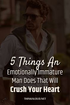 Being in a relationship with an emotionally immature man can really beat you down and make you question your own worth.