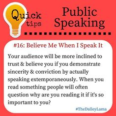 How you speak generates the trust your audience will have with you! #publicspeakingtips #trust #confidence #TheDalleyLama
