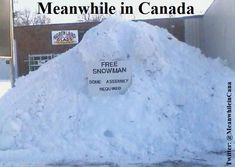 Meanwhile, in Canada - snowman Funny Shit, Funny Posts, Hilarious, Funny Stuff, Canadian Memes, Canadian Things, Canadian Humour, Really Funny, The Funny