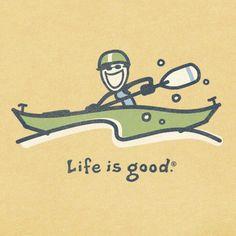 Life is Good: Kayak