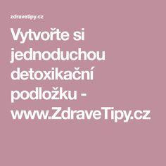 Vytvořte si jednoduchou detoxikační podložku - www.ZdraveTipy.cz