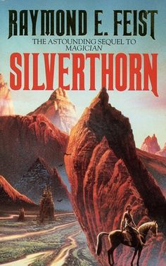 Silverthorn (The Riftwar Saga, #3) - this is the third book in the series.  If you like JRR Tolkiens Hobbit series, you'll like these.