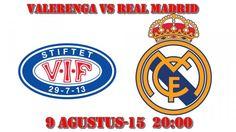 Prediksi  Valerenga vs Real Madrid 9 Agustus 2015