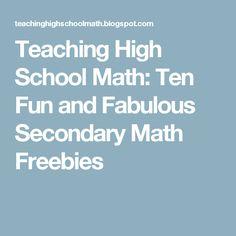 Ten Fun and Fabulous Secondary Math Freebies