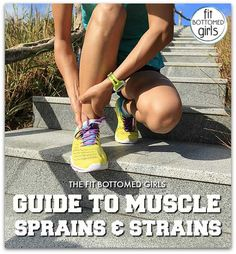 Do you know the difference between a sprain and a strain? Get the facts from the pros who know. | Fit Bottomed Girls