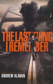 The Homelanders Series Book #1: The Last Thing I Remember By: Andrew Klavan