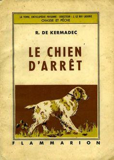 Kermadec. Le chien d'arrêt. 1949