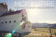 Inspire Photoshop Actions coming soon to @Jodi Friedman   MCP Actions.