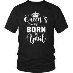 bd1188fff 42 Best Queens Are Born In April Tee Shirt images | T shirts, Tee ...