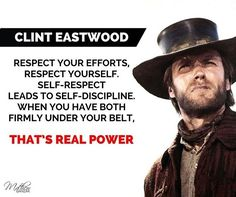 regram @mattganzak Respect your efforts respect yourself. Self-respect leads to self-discipline. When you have both firmly under your belt that's real power. #inspiration #motivation #motivationalquotes #mentor #clinteastwood #discipline