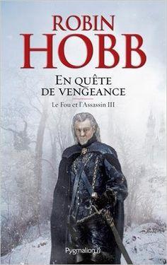 Télécharger Le Fou et l'Assassin, Tome 3 : En quête de vengeance de Robin Hobb…