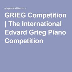 GRIEG Competition | The International Edvard Grieg Piano Competition