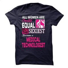 MEDICAL TECHNOLOGIST - #polo t shirts #hoody. CHECK PRICE => https://www.sunfrog.com/LifeStyle/-MEDICAL-TECHNOLOGIST-26331547-Guys.html?60505