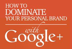 How to Dominate Google+