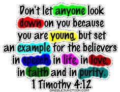 1 timothy 4 12 - going to post this on my wall surrounded by my kids' pics...encouragement