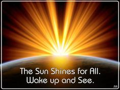 The Sun Shines for All Wake up and See | Anonymous ART of Revolution