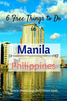 Manila, Philippines. Free things to do in Manila. Manila on a budget. Manila travel guide. places to see in Manila.