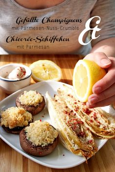"""Gefüllte Champignons mit Parmesan-Nuss-Crumble und Chicorée-Schiffchen mit Parmesan - """"Fee ist mein Name"""""""
